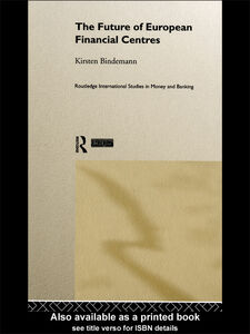 Ebook in inglese The Future of European Financial Centres Bindemann, Kirsten