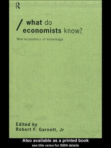 Foto Cover di What do Economists Know?, Ebook inglese di Robert F. Garnett Jr., edito da