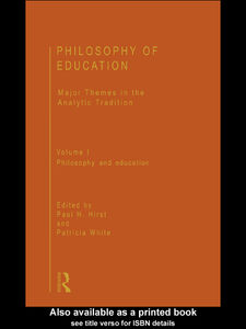 Foto Cover di Philosophy of Education: Major Themes in the Analytic Tradition, Ebook inglese di Patricia White,Paul Hirst, edito da