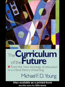 Ebook in inglese The Curriculum of the Future Young, Michael F. D.