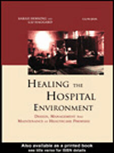 Ebook in inglese Healing the Hospital Environment Haggard, Liz , Hosking, Sarah