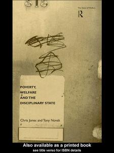 Ebook in inglese Poverty, Welfare and the Disciplinary State Jones, Chris , Novak, Tony