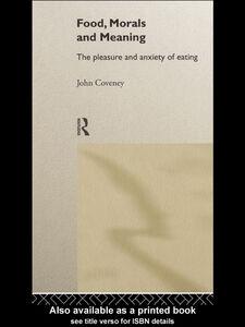 Foto Cover di Food, Morals and Meaning, Ebook inglese di John Coveney, edito da