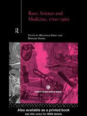 Race, Science and Medicine, 1700-1960