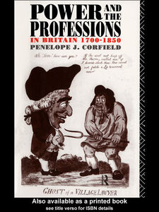 Ebook in inglese Power and the Professions in Britain 1700-1850 Corfield, Penelope J.