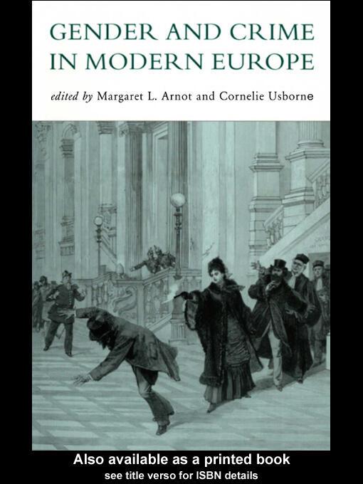 gender and crime in modern europe arnot meg usborne cornelie