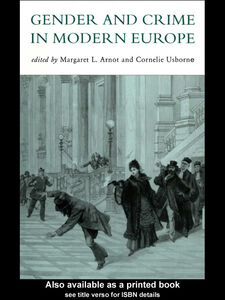 Foto Cover di Gender and Crime in Modern Europe, Ebook inglese di Cornelie Usborne,Meg Arnot, edito da