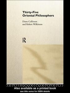 Ebook in inglese Thirty-Five Oriental Philosophers Collinson, Diané , Wilkinson, Robert