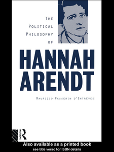 Ebook in inglese The Political Philosophy of Hannah Arendt d'Entre ves, Maurizio Passerin