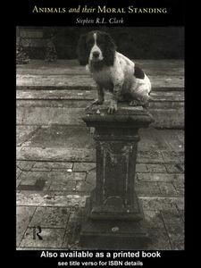Foto Cover di Animals and Their Moral Standing, Ebook inglese di Stephen R. L. Clark, edito da