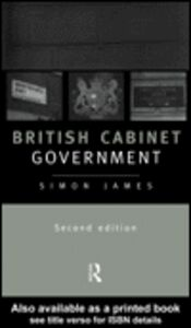 Ebook in inglese British Cabinet Government James, Simon