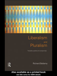 Ebook in inglese Liberalism and Pluralism Bellamy, Richard