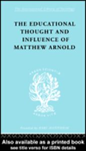 Ebook in inglese The Educational Thought and Influence of Matthew Arnold Connell, W.F.