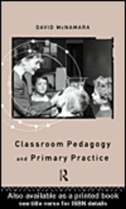 Ebook in inglese Classroom Pedagogy and Primary Practice McNamara, David