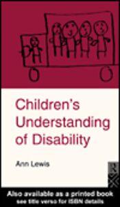 Foto Cover di Children's Understanding of Disability, Ebook inglese di Ann Lewis, edito da