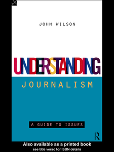 Ebook in inglese Understanding Journalism Wilson, John