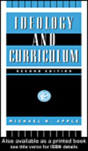 Ebook in inglese Ideology and Curriculum Apple, Michael W.