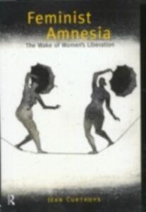 Foto Cover di Feminist Amnesia, Ebook inglese di Jean Curthoys, edito da Taylor and Francis
