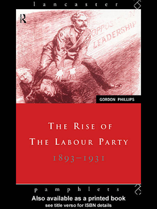 Ebook in inglese The Rise of the Labour Party 1893-1931 Phillips, Gordon