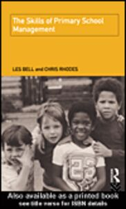 Ebook in inglese The Skills of Primary School Management Bell, Les , Rhodes, Chris