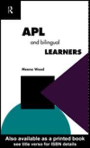 Ebook in inglese APL and the Bilingual Learner Wood, Meena