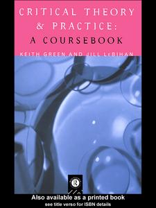 Ebook in inglese Critical Theory and Practice Green, Keith , Le Bihan, Jill