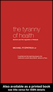 Ebook in inglese The Tyranny of Health Fitzpatrick, Michael