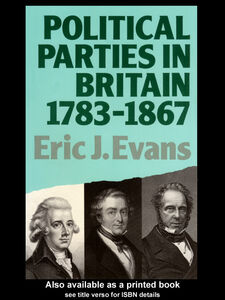 Foto Cover di Political Parties in Britain 1783-1867, Ebook inglese di Eric J. Evans, edito da
