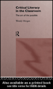 Ebook in inglese Critical Literacy in the Classroom Morgan, Wendy