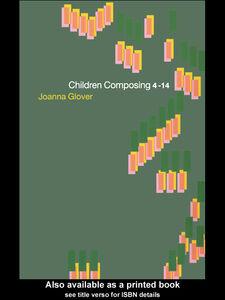Foto Cover di Children Composing 4-14, Ebook inglese di Joanna Glover, edito da