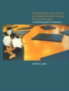 Ebook in inglese Developing Personal, Social and Moral Education through Physical Education Laker, Anthony