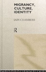 Ebook in inglese Migrancy, Culture, Identity Chambers, Iain