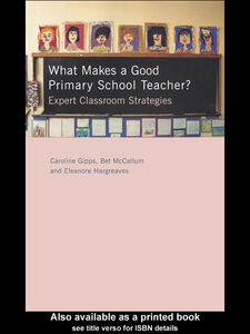 Ebook in inglese What Makes a Good Primary School Teacher? Gipps, Caroline , Hargreaves, Eleanore , McCallum, Bet