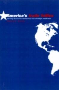 Foto Cover di America's Trade Follies, Ebook inglese di Bernard K. Gordon, edito da Taylor and Francis