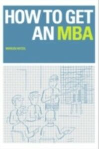 Foto Cover di How to Get an MBA, Ebook inglese di Morgen Witzel, edito da Taylor and Francis