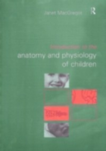 Ebook in inglese Introduction to the Anatomy and Physiology of Children MacGregor, Janet