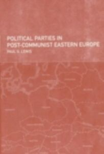 Ebook in inglese Political Parties in Post-Communist Eastern Europe Lewis, Paul