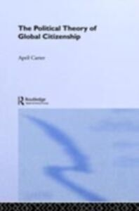 Foto Cover di Political Theory of Global Citizenship, Ebook inglese di April Carter, edito da Taylor and Francis