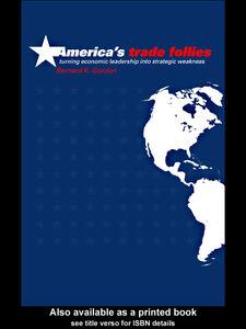 Ebook in inglese America's Trade Follies Gordon, Bernard K.