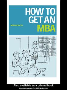 Foto Cover di How to Get an MBA, Ebook inglese di Morgen Witzel, edito da