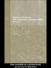 Political Parties in Post-Communist Eastern Europe