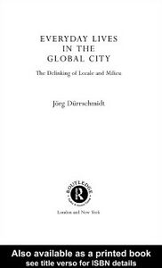 Foto Cover di Everyday Lives in the Global City, Ebook inglese di Jorg Durrschmidt, edito da Taylor and Francis
