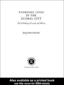 Ebook in inglese Everyday Lives in the Global City Dürrschmidt, Jörg