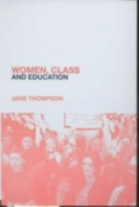 Foto Cover di Women, Class And Education, Ebook inglese di Jane Thompson, edito da Taylor and Francis