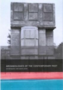 Ebook in inglese Archaeologies of the Contemporary Past Buchli, Victor , Lucas, Gavin