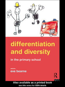 Foto Cover di Differentiation and Diversity in the Primary School, Ebook inglese di Eve Bearne, edito da