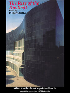 Foto Cover di The Rise Of The Rustbelt, Ebook inglese di Philip Cooke, edito da