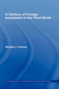 Ebook in inglese Century of Foreign Investment in the Third World Twomey, Michael J.