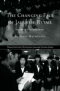 Ebook in inglese Changing Face of Japanese Retail Matsunaga, Louella