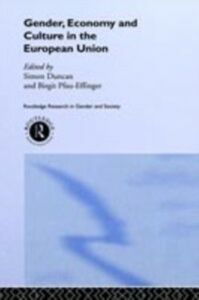 Ebook in inglese Gender, Economy and Culture in the European Union Duncan, Simon , Pfau-Effinger, Birgit